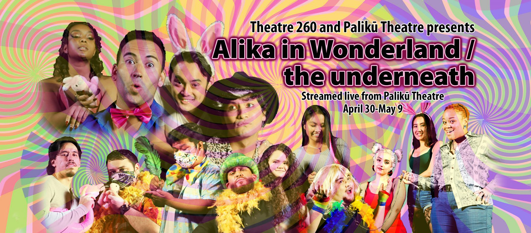 Alika in Wonderland cast with a rainbow spiral overlaid. Streamed live from the Palikū Theater April 30–May 9th